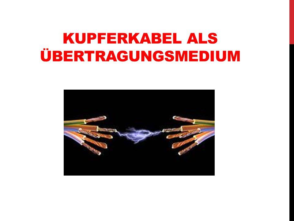 KUPFERKABEL ALS ÜBERTRAGUNGSMEDIUM