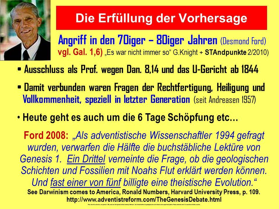 """Die Erfüllung der Vorhersage Angriff in den 70iger – 80iger Jahren (Desmond Ford) vgl. Gal. 1,6) """"Es war nicht immer so"""" G.Knight + STAndpunkte 2/2010"""