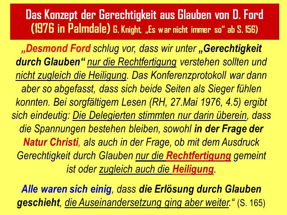 """Das Konzept der Gerechtigkeit aus Glauben von D. Ford (1976 in Palmdale) G. Knight, """"Es war nicht immer so"""" ab S. 156) """"Desmond Ford schlug vor, dass"""