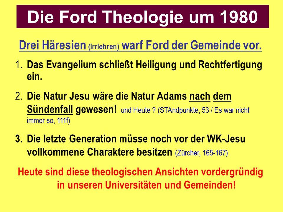 Drei Häresien (Irrlehren) warf Ford der Gemeinde vor. 1. Das Evangelium schließt Heiligung und Rechtfertigung ein. 2. Die Natur Jesu wäre die Natur Ad