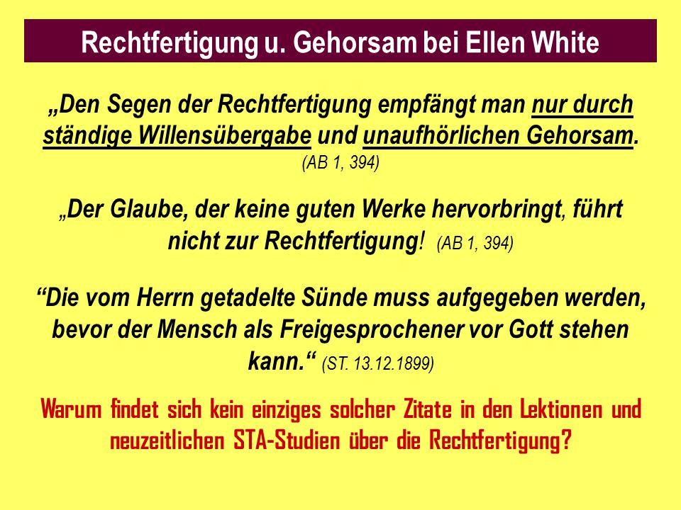 """Rechtfertigung u. Gehorsam bei Ellen White """"Den Segen der Rechtfertigung empfängt man nur durch ständige Willensübergabe und unaufhörlichen Gehorsam."""