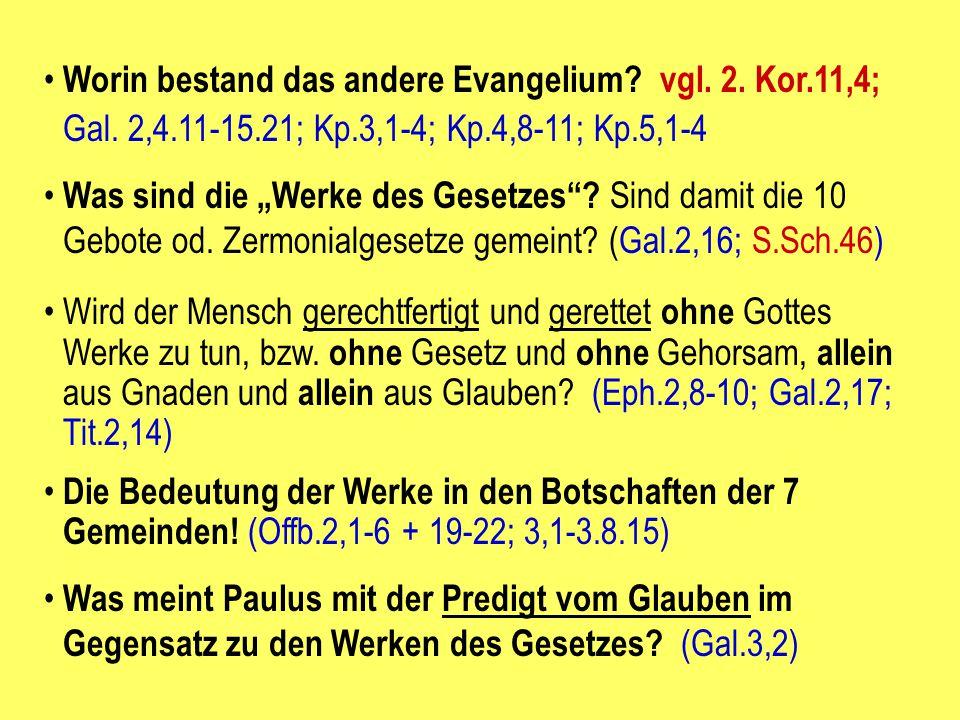 """Worin bestand das andere Evangelium? vgl. 2. Kor.11,4; Gal. 2,4.11-15.21; Kp.3,1-4; Kp.4,8-11; Kp.5,1-4 Was sind die """"Werke des Gesetzes""""? Sind damit"""