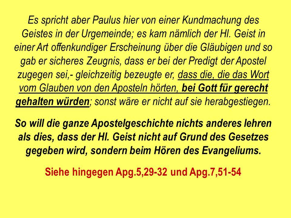 Es spricht aber Paulus hier von einer Kundmachung des Geistes in der Urgemeinde; es kam nämlich der Hl. Geist in einer Art offenkundiger Erscheinung ü
