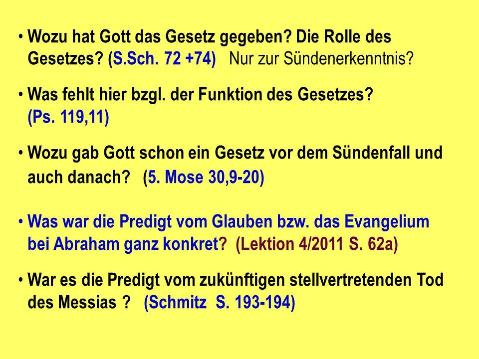 Wozu hat Gott das Gesetz gegeben? Die Rolle des Gesetzes? (S.Sch. 72 +74) Nur zur Sündenerkenntnis? Was fehlt hier bzgl. der Funktion des Gesetzes? (P