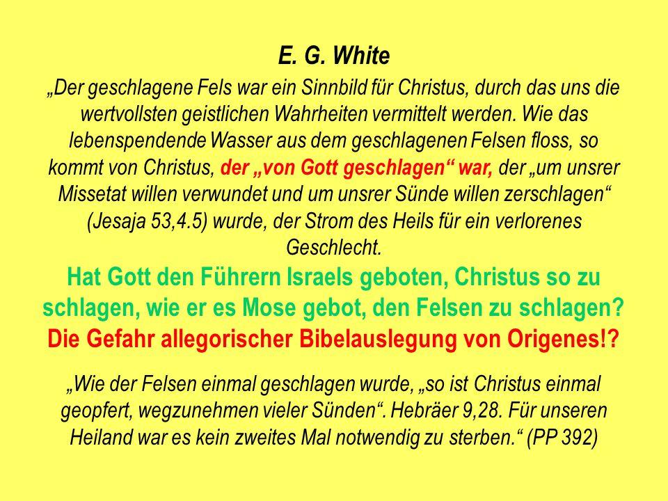 """E. G. White """"Der geschlagene Fels war ein Sinnbild für Christus, durch das uns die wertvollsten geistlichen Wahrheiten vermittelt werden. Wie das lebe"""