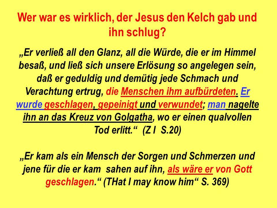 """Wer war es wirklich, der Jesus den Kelch gab und ihn schlug? """"Er verließ all den Glanz, all die Würde, die er im Himmel besaß, und ließ sich unsere Er"""