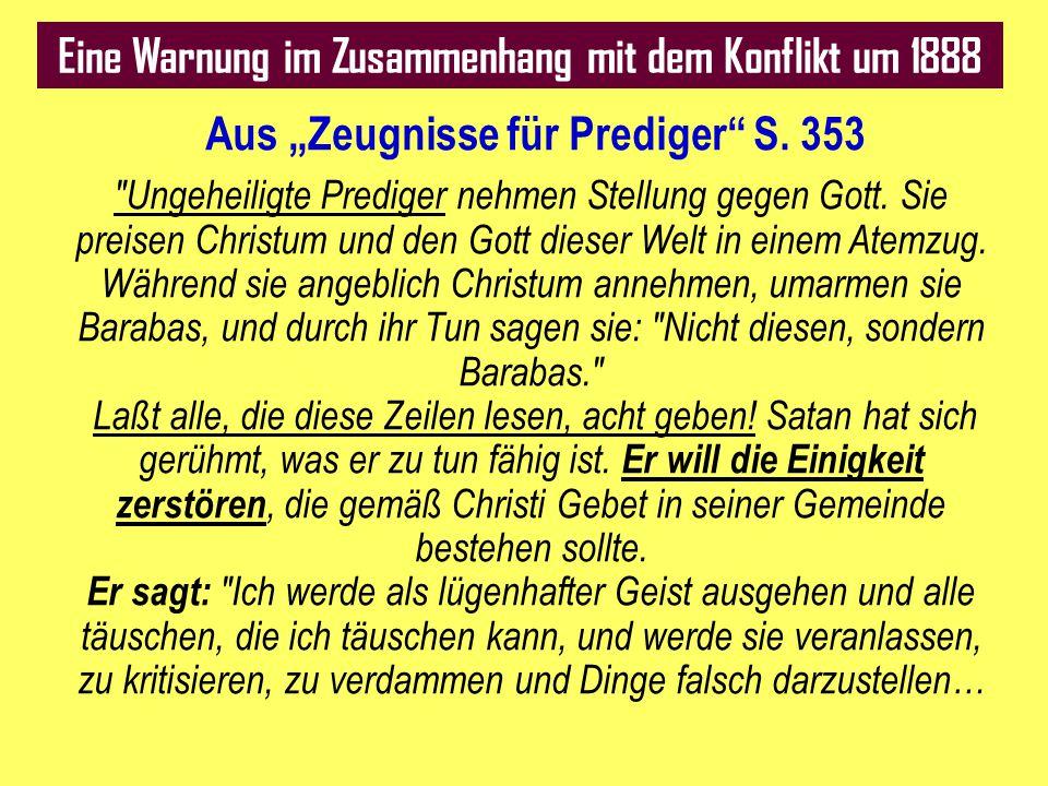 """Eine Warnung im Zusammenhang mit dem Konflikt um 1888 Aus """"Zeugnisse für Prediger"""" S. 353"""
