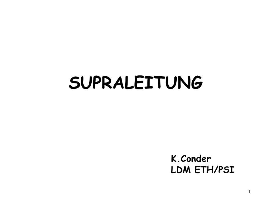 1 SUPRALEITUNG K.Conder LDM ETH/PSI