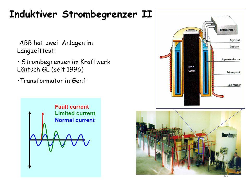 87 Induktiver Strombegrenzer II Fault current Limited current Normal current ABB hat zwei Anlagen im Langzeittest: Strombegrenzen im Kraftwerk Löntsch