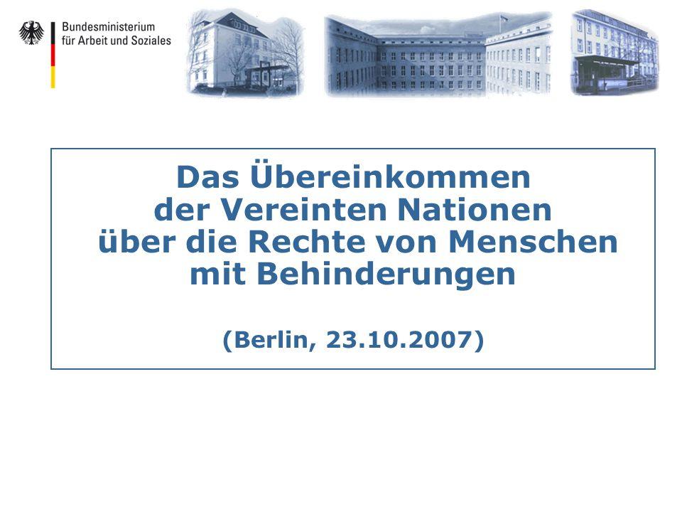 Das Übereinkommen der Vereinten Nationen über die Rechte von Menschen mit Behinderungen (Berlin, 23.10.2007)