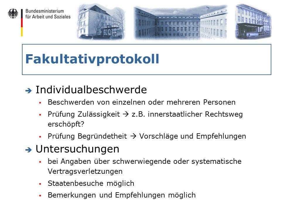 Fakultativprotokoll è Individualbeschwerde  Beschwerden von einzelnen oder mehreren Personen  Prüfung Zulässigkeit  z.B.