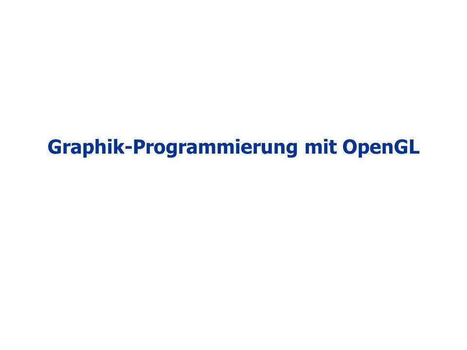 Graphik-Programmierung mit OpenGL