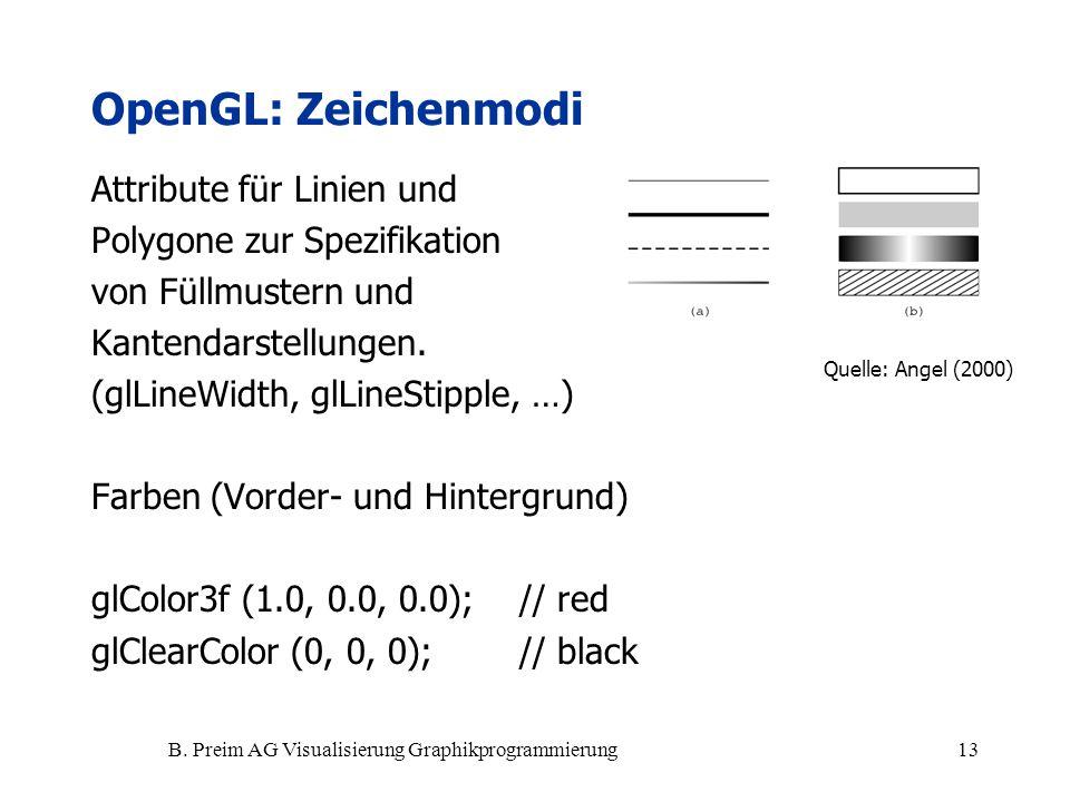 B. Preim AG Visualisierung Graphikprogrammierung13 Attribute für Linien und Polygone zur Spezifikation von Füllmustern und Kantendarstellungen. (glLin