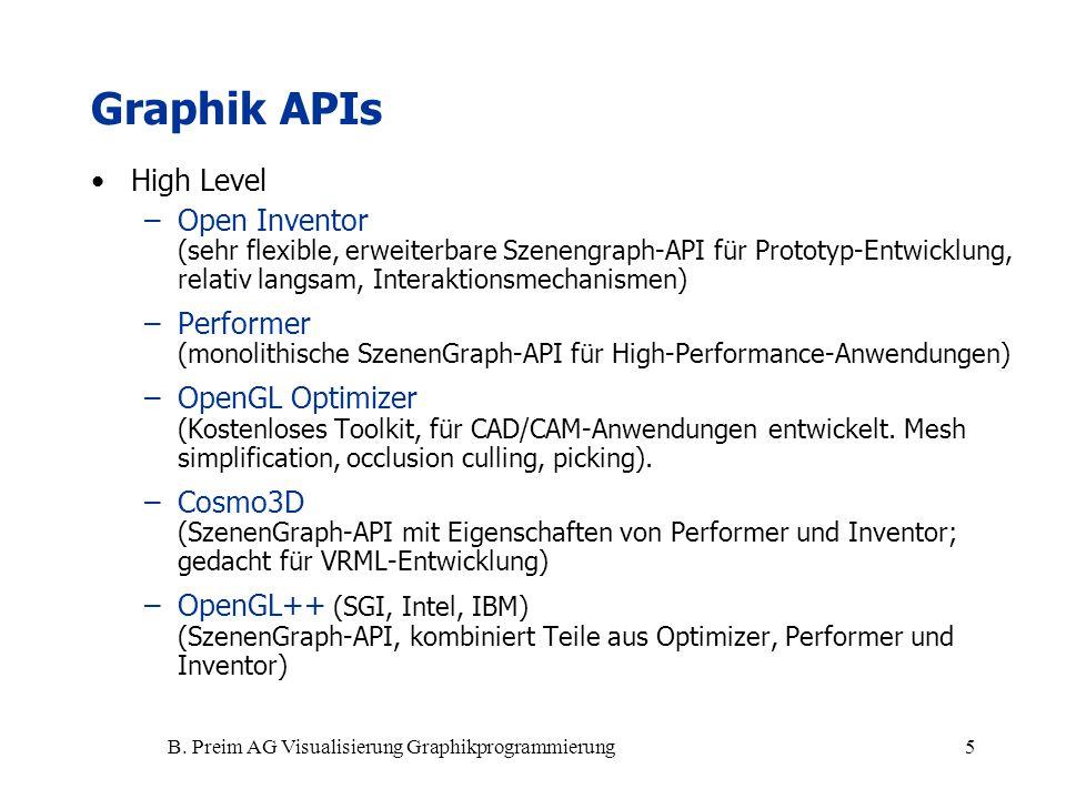 B. Preim AG Visualisierung Graphikprogrammierung5 High Level –Open Inventor (sehr flexible, erweiterbare Szenengraph-API für Prototyp-Entwicklung, rel