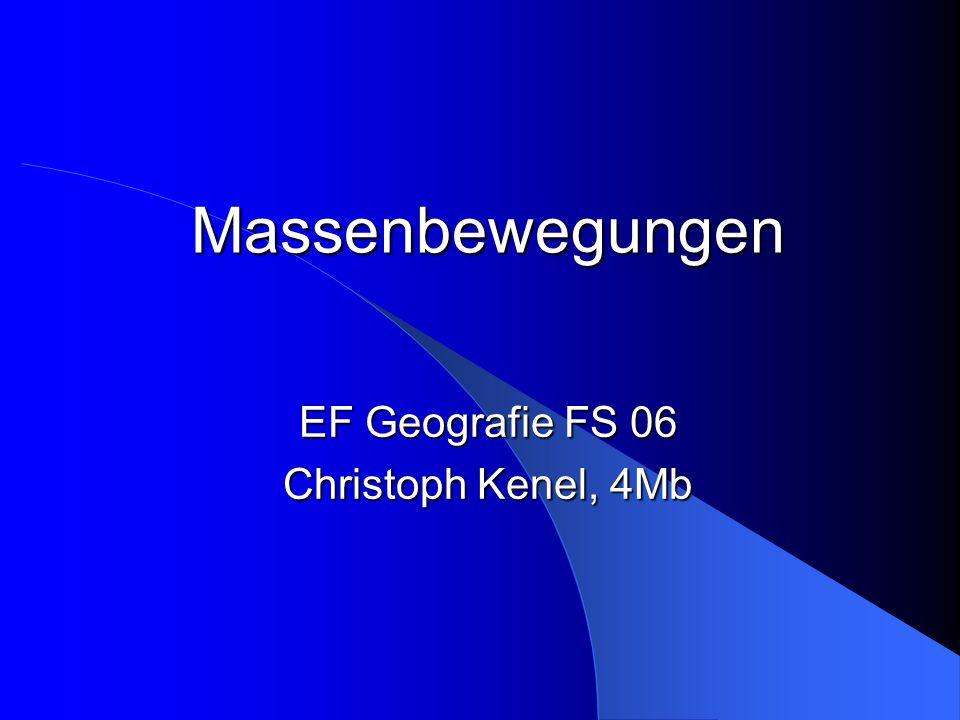 Massenbewegungen EF Geografie FS 06 Christoph Kenel, 4Mb