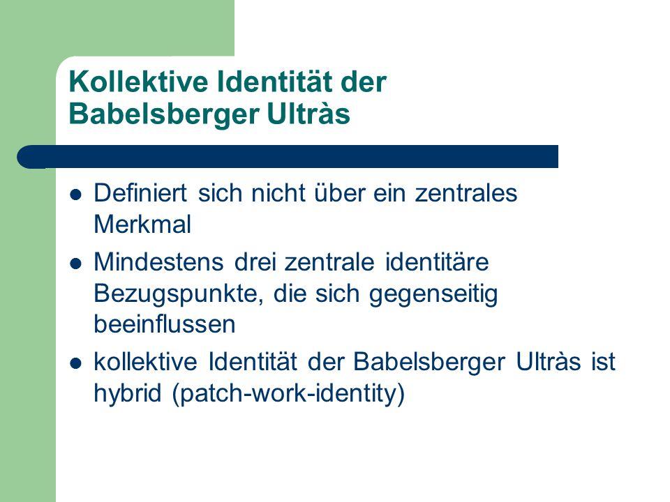 Kollektive Identität der Babelsberger Ultràs Definiert sich nicht über ein zentrales Merkmal Mindestens drei zentrale identitäre Bezugspunkte, die sich gegenseitig beeinflussen kollektive Identität der Babelsberger Ultràs ist hybrid (patch-work-identity)