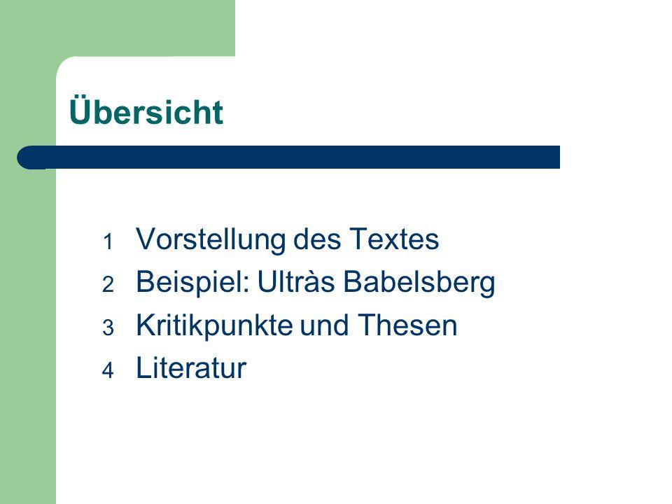 Übersicht 1 Vorstellung des Textes 2 Beispiel: Ultràs Babelsberg 3 Kritikpunkte und Thesen 4 Literatur