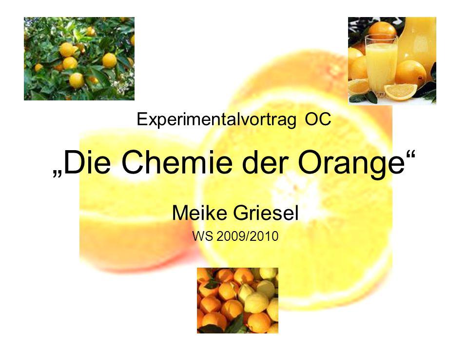 "Experimentalvortrag OC ""Die Chemie der Orange"" Meike Griesel WS 2009/2010"