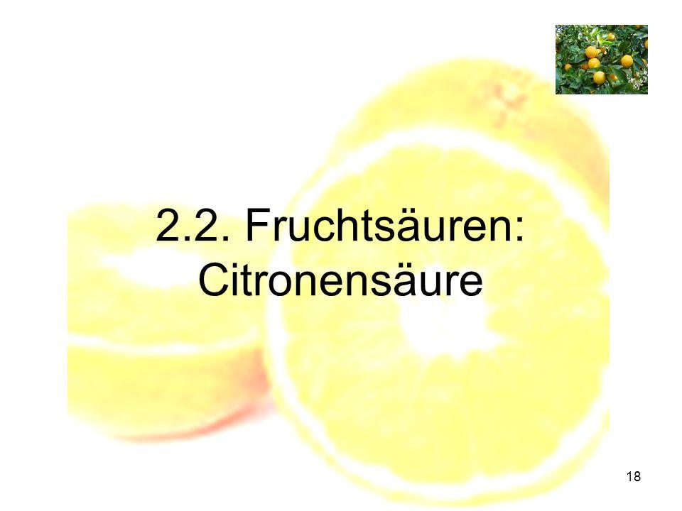 18 2.2. Fruchtsäuren: Citronensäure