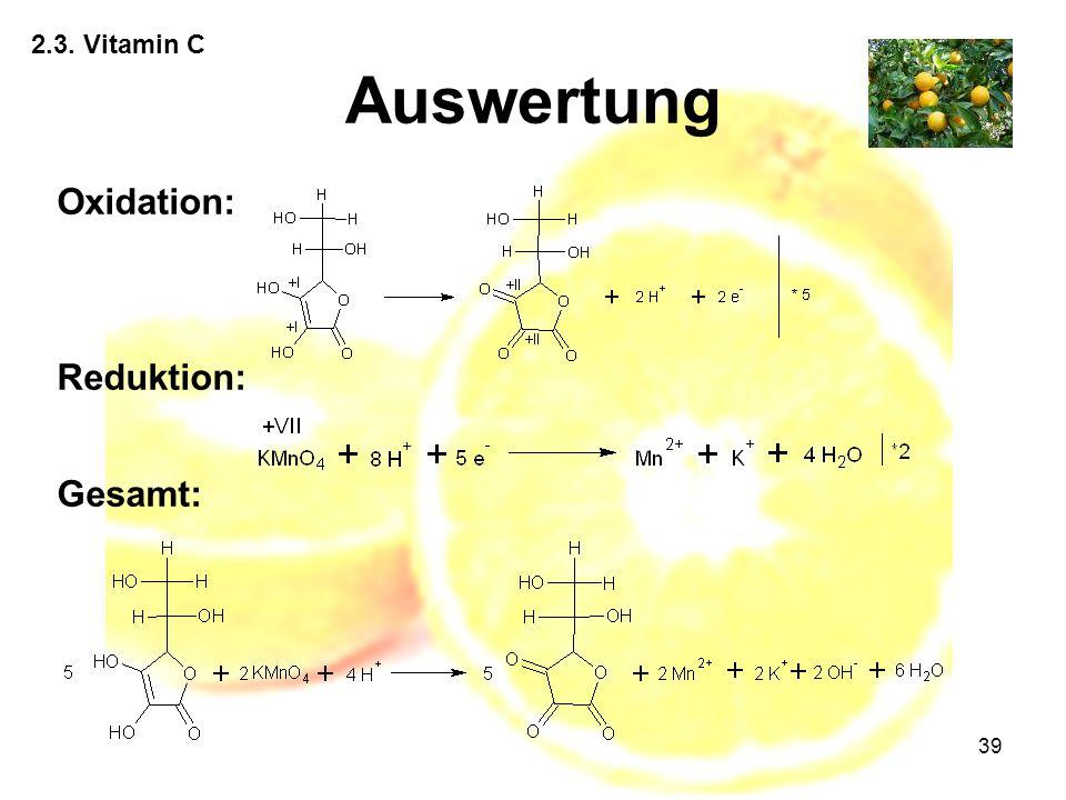 39 2.3. Vitamin C Auswertung Oxidation: Reduktion: Gesamt: