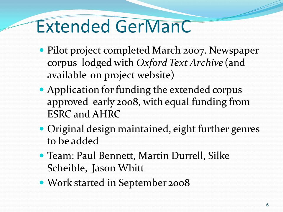 Extended GerManC Pilot project completed March 2007.