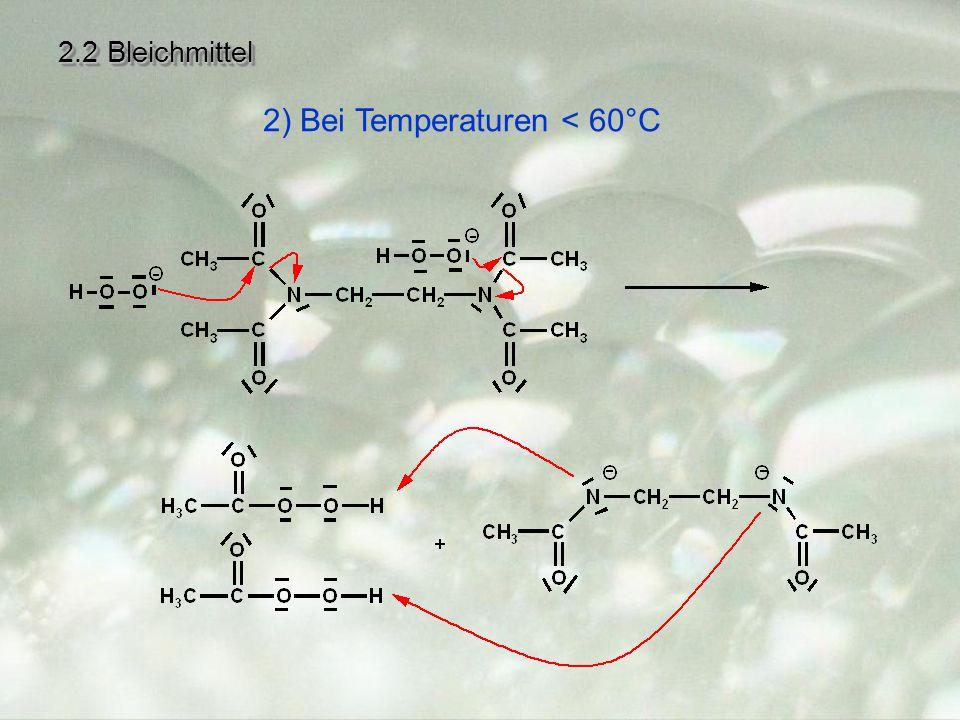 2.2 Bleichmittel 2) Bei Temperaturen < 60°C
