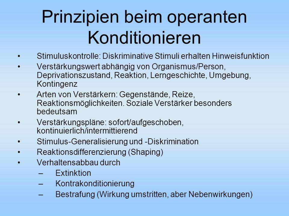 Prinzipien beim operanten Konditionieren Stimuluskontrolle: Diskriminative Stimuli erhalten Hinweisfunktion Verstärkungswert abhängig von Organismus/P