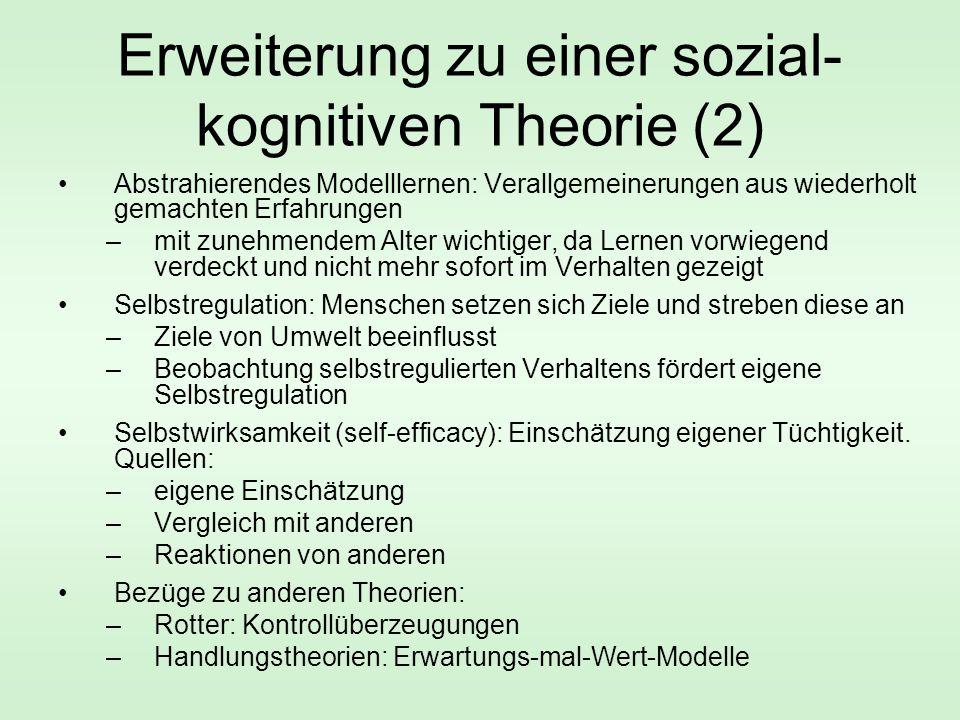 Erweiterung zu einer sozial- kognitiven Theorie (2) Abstrahierendes Modelllernen: Verallgemeinerungen aus wiederholt gemachten Erfahrungen –mit zunehm