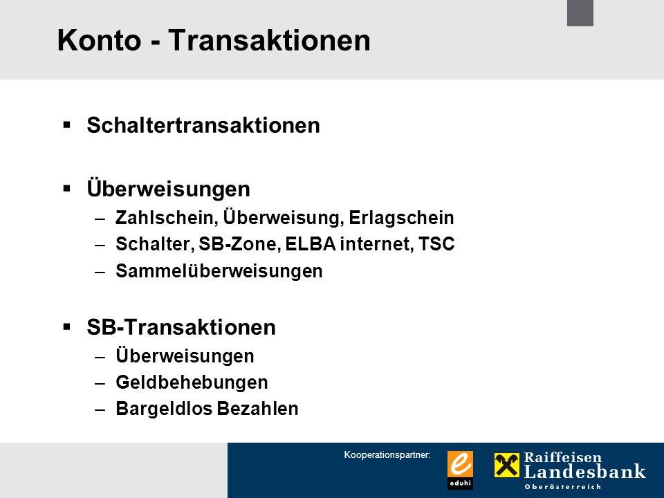 Kooperationspartner: Konto - Transaktionen  Schaltertransaktionen  Überweisungen –Zahlschein, Überweisung, Erlagschein –Schalter, SB-Zone, ELBA inte