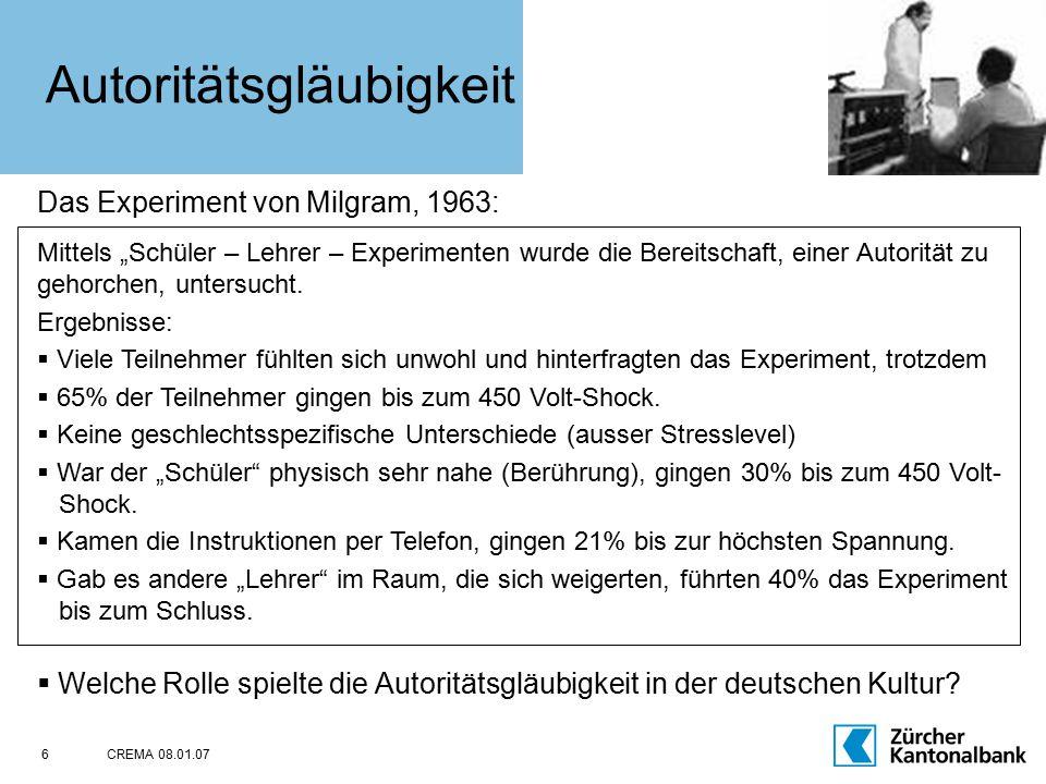 """CREMA 08.01.076 Autoritätsgläubigkeit Das Experiment von Milgram, 1963: Mittels """"Schüler – Lehrer – Experimenten wurde die Bereitschaft, einer Autorit"""