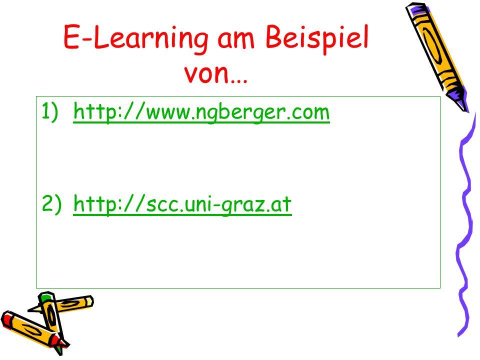E-Learning am Beispiel von… 1)http://www.ngberger.comhttp://www.ngberger.com 2)http://scc.uni-graz.athttp://scc.uni-graz.at