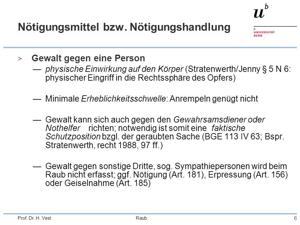 Raub 17 Prof.Dr. H. Vest Lebensgefahr, schwere Körperverletzung und grausame Behandlung (Art.
