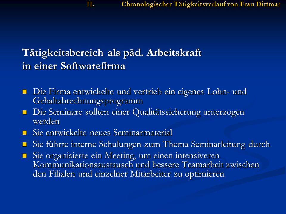 II.Chronologischer Tätigkeitsverlauf von Frau Dittmar Tätigkeitsbereich als päd.