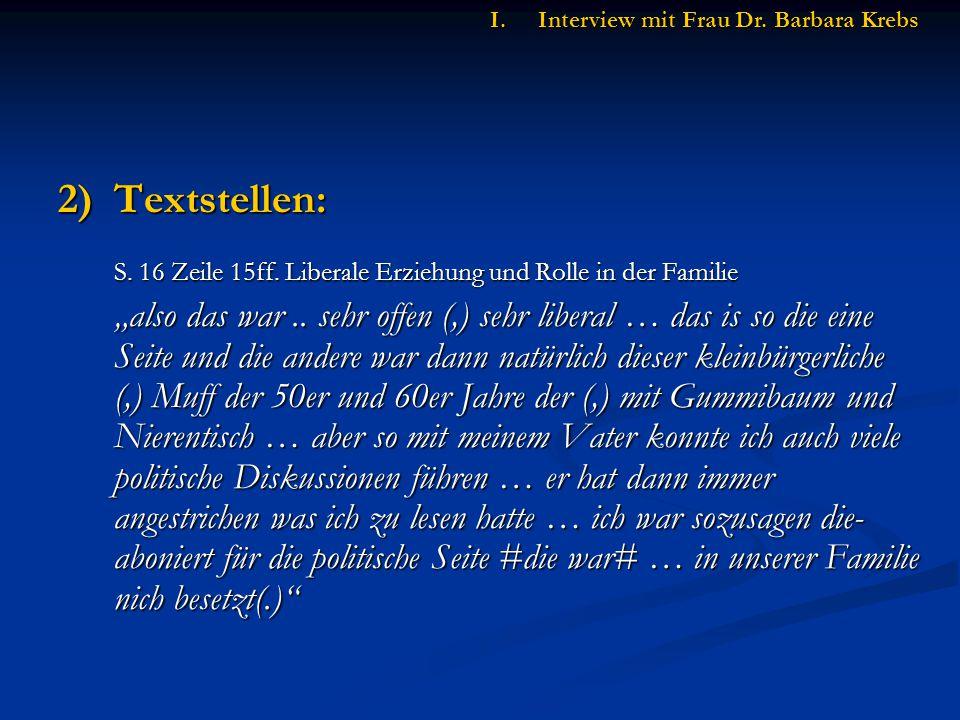 """2)Textstellen: S.16 Zeile 15ff. Liberale Erziehung und Rolle in der Familie """"also das war.."""