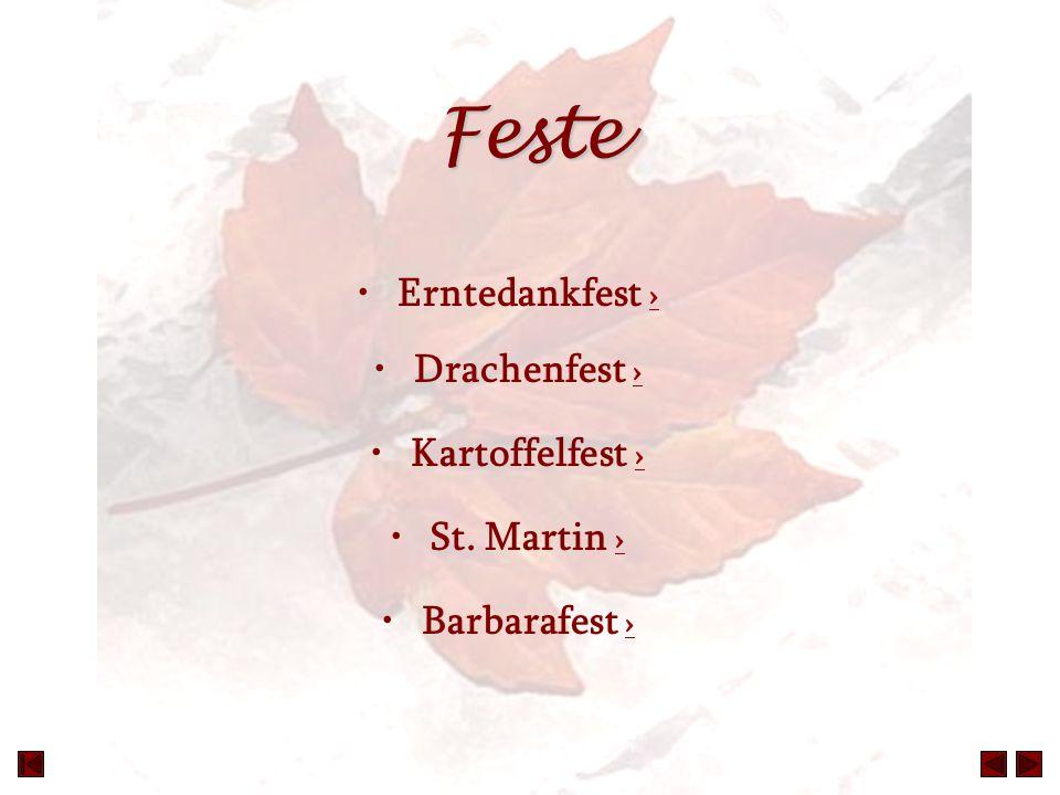 Feste Erntedankfest › › Drachenfest › › Kartoffelfest › › St. Martin › › Barbarafest › ›