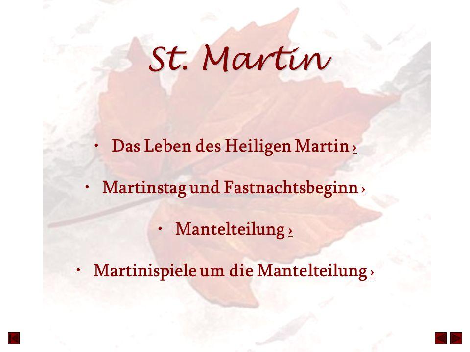 St. Martin Das Leben des Heiligen Martin › › Martinstag und Fastnachtsbeginn › › Mantelteilung › › Martinispiele um die Mantelteilung › ›