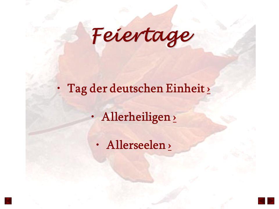 Feiertage Tag der deutschen Einheit ›› Allerheiligen ›› Allerseelen ››