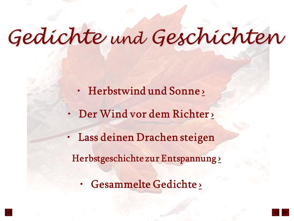 Gedichte und Geschichten Herbstwind und Sonne ›› Der Wind vor dem Richter ›› Lass deinen Drachen steigen Herbstgeschichte zur Entspannung ›› Gesammelt