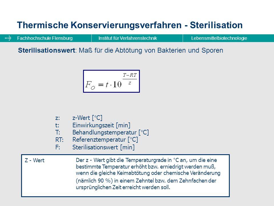Fachhochschule FlensburgInstitut für VerfahrenstechnikLebensmittelbiotechnologie Thermische Konservierungsverfahren - Sterilisation Sterilisationswert