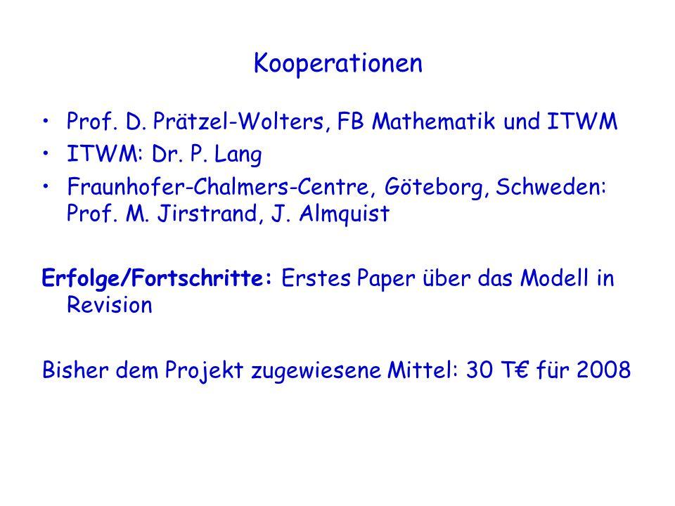 Kooperationen Prof.D. Prätzel-Wolters, FB Mathematik und ITWM ITWM: Dr.