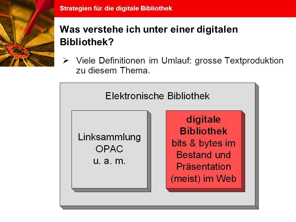 Strategien für die digitale Bibliothek Was verstehe ich unter einer digitalen Bibliothek.