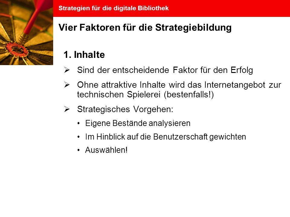 Strategien für die digitale Bibliothek Vier Faktoren für die Strategiebildung 1.