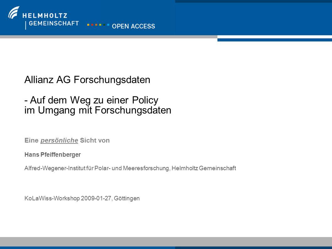 H. Pfeiffenberger, KoLaWiss Workshop, Göttingen, 2008-01-271 Allianz AG Forschungsdaten - Auf dem Weg zu einer Policy im Umgang mit Forschungsdaten Ei