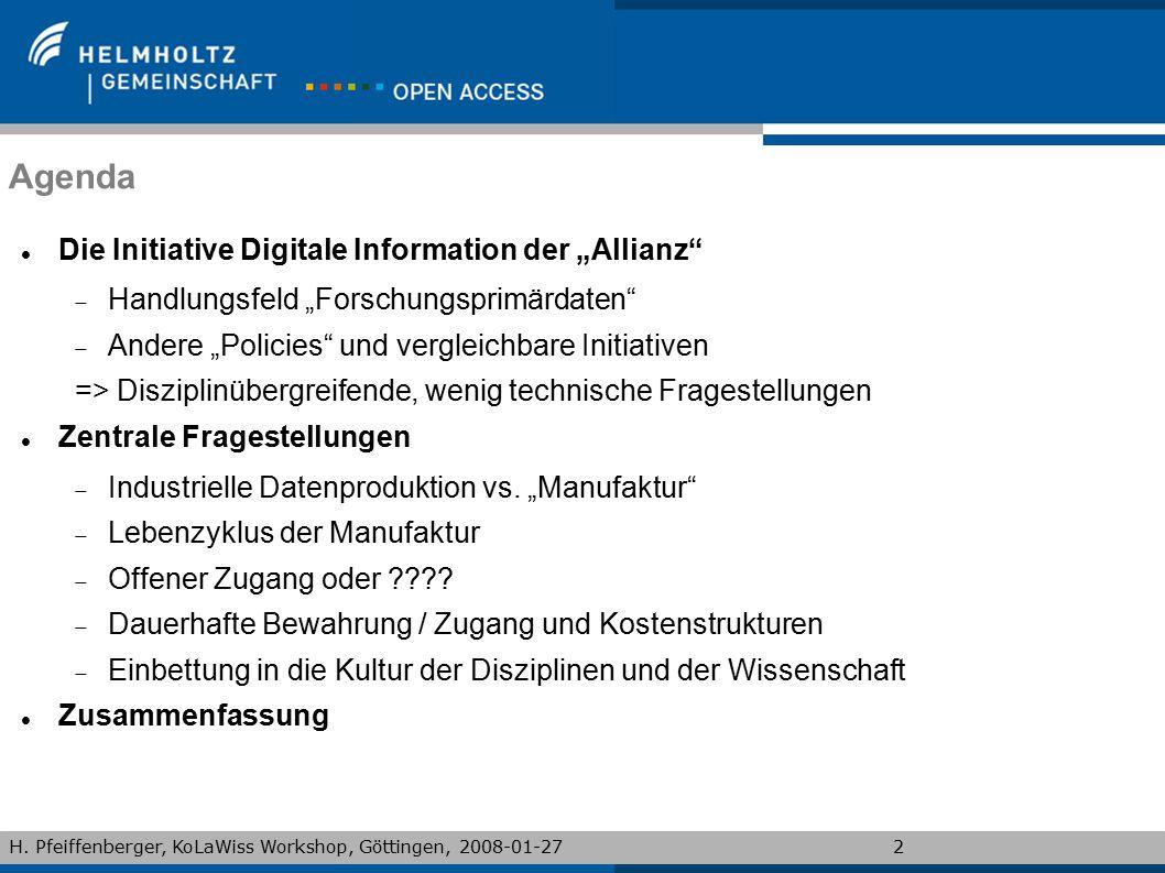 """H. Pfeiffenberger, KoLaWiss Workshop, Göttingen, 2008-01-272 Agenda Die Initiative Digitale Information der """"Allianz""""  Handlungsfeld """"Forschungsprimä"""