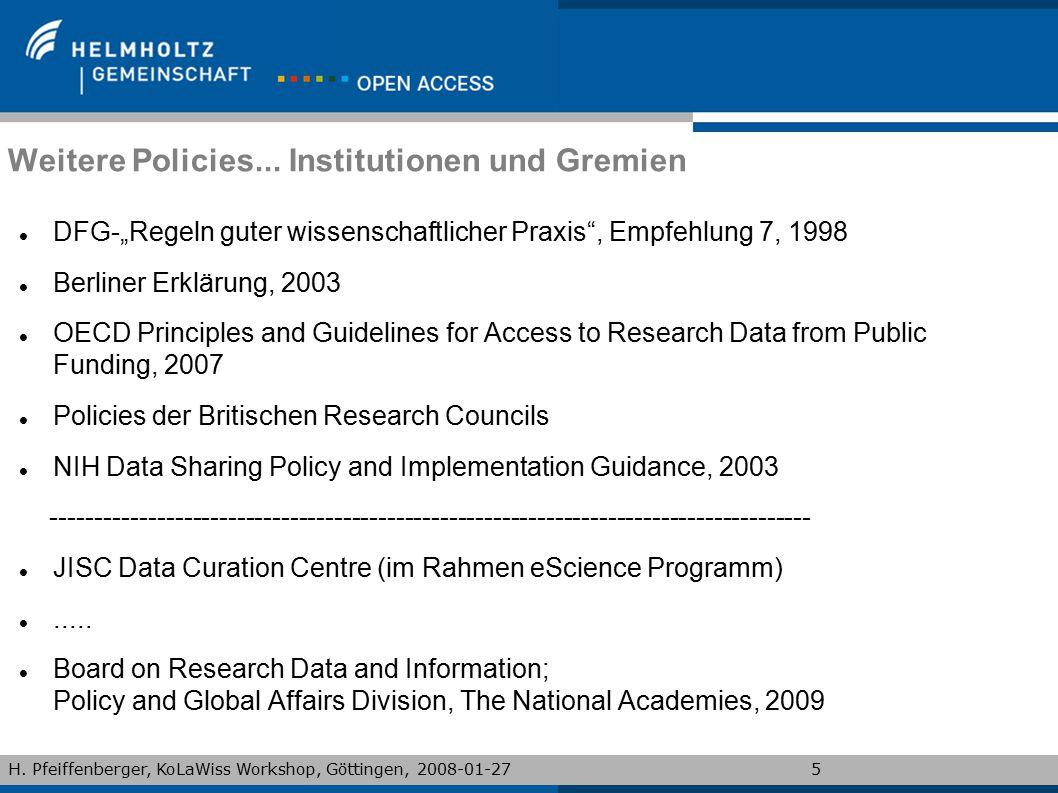 """H. Pfeiffenberger, KoLaWiss Workshop, Göttingen, 2008-01-275 Weitere Policies... Institutionen und Gremien DFG-""""Regeln guter wissenschaftlicher Praxis"""
