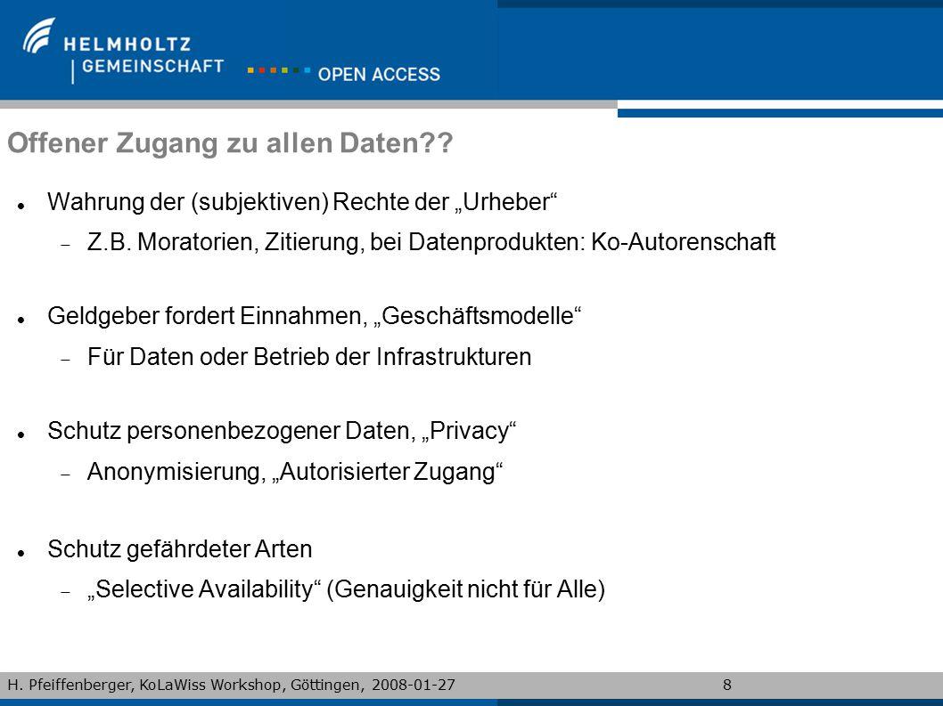"""H. Pfeiffenberger, KoLaWiss Workshop, Göttingen, 2008-01-278 Offener Zugang zu allen Daten?? Wahrung der (subjektiven) Rechte der """"Urheber""""  Z.B. Mor"""