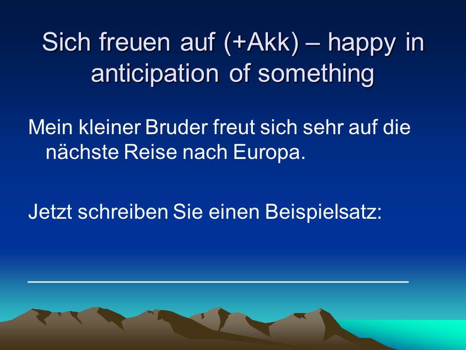 Sich freuen über – to be happy about (e.g.