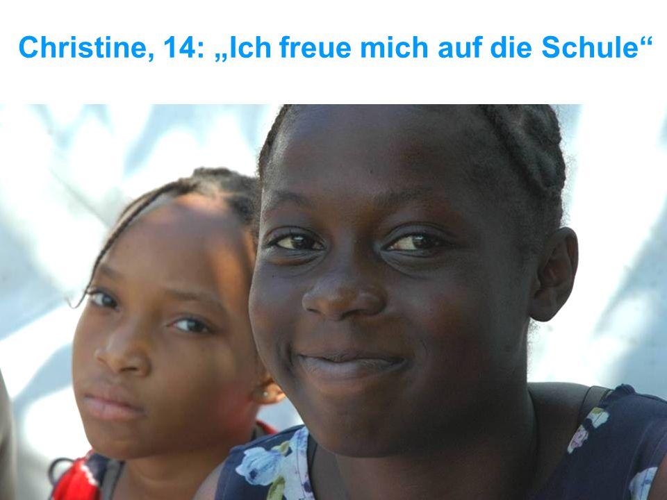 """UNICEF Die UNICEF-Hilfe in Haiti Christine, 14: """"Ich freue mich auf die Schule"""""""