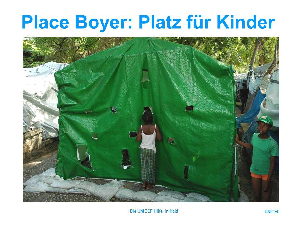 UNICEF Die UNICEF-Hilfe in Haiti Place Boyer: Platz für Kinder