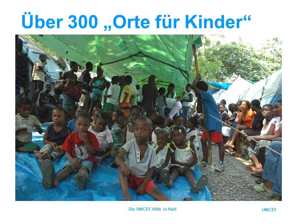"UNICEF Die UNICEF-Hilfe in Haiti Über 300 ""Orte für Kinder"""